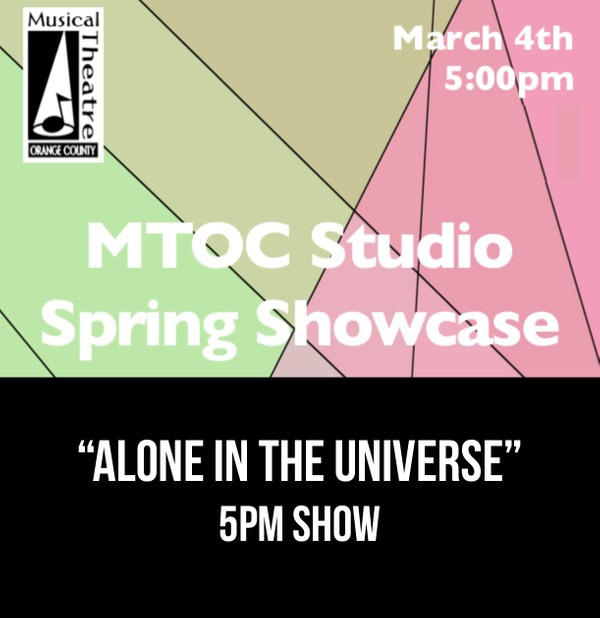 """Alone In The Universe"" –  5pm 3/4/17 MTOC Spring Showcase"