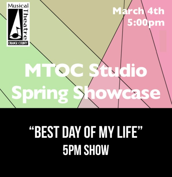 """Best Day of My Life"" – 5pm 3/4/17 MTOC Spring Showcase"