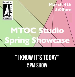 """I Know It's Today"" – 5pm 3/4/17 MTOC Spring Showcase"