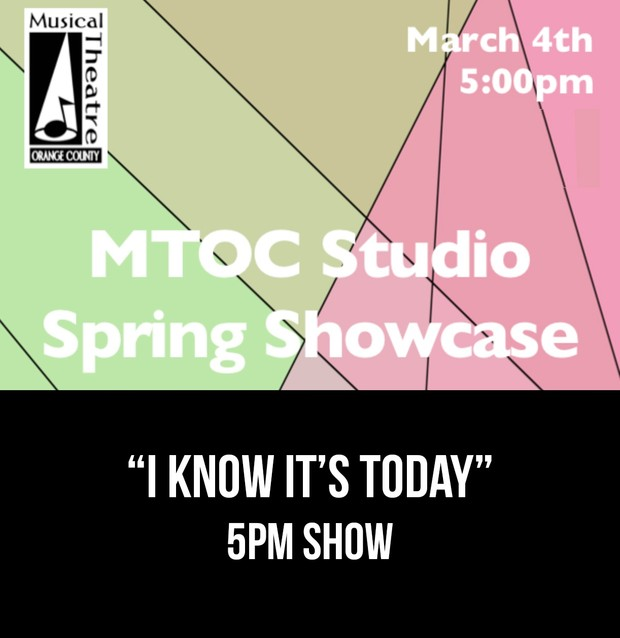 """""""I Know It's Today"""" – 5pm 3/4/17 MTOC Spring Showcase"""