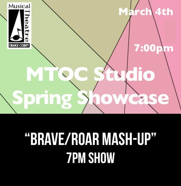 """Brave/Roar Mash-Up"" – 7PM 3/4/17 MTOC Spring Showcase"