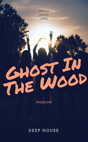 GHOST IN THE WOOD