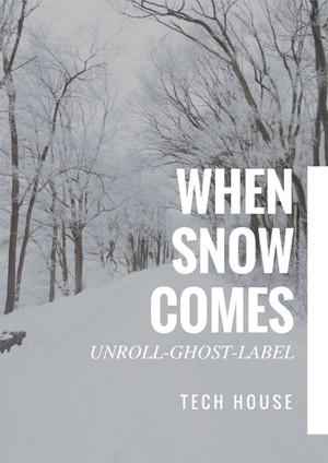 When Snow Comes
