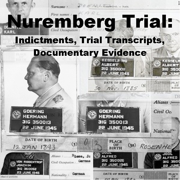 Nuremberg Trials: Indictments, Trial Transcripts, Docu -  PaperlessArchives.com