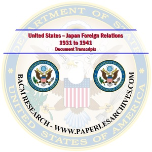 United States - Japan Foreign Relations 1931 to 1941 Document Transcripts