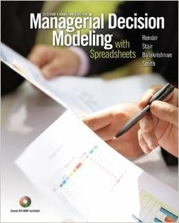 ITM 501 Ebook - 2nd Canadian Edition Managerial Decision Modelling with Spreadsheets