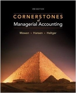 ACC406 ALL IN ONE Ebook + MS+ EXAM- Cornerstones of Managerial Accounting 3rd Edition