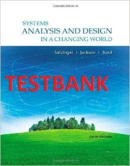 ITM305 TESTBANK - Systems Analysis and Design in a Changing World (6th Edition)
