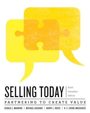 MKT 504 - TESTBANK - Selling Today Creating Customer Value, Sixth Canadian Edition