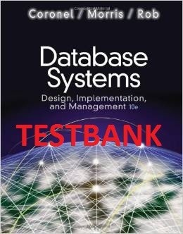 ITM500 TESTBANK - Database Systems Design, Implementation, and Management 10e