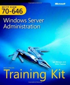 ITM 315 EBOOK - MCITP Self-Paced Training Kit (Exam 70-646): Windows Server Administration