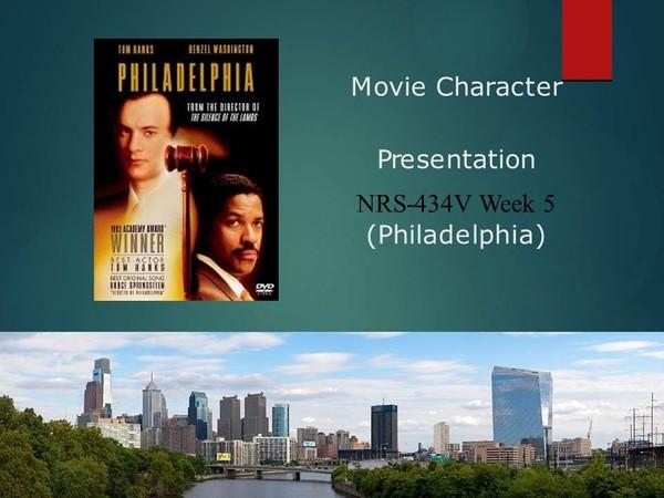NRS-434V Week 5 Movie Character Health Assessment Presentation - Philadelphia [12 Slides]