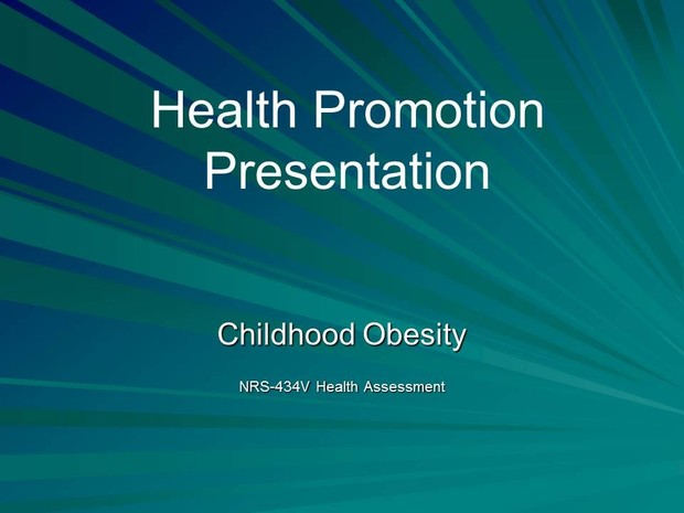 NRS-434V Week 4 CLC - Health Promotion Presentation: Adult Clients with Childhood Diseases