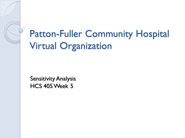HCS 405 Week 5 Team Assignment Health Care Case Study Sensitivity Analysis