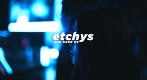 Etchys Exclusive Pack (1.38GB!)