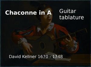 Chaconne  in A (David Kellner 1747) - Guitar tablature