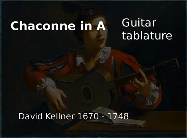 Chaconne  in A ( David Kellner 1747 ) - PDF Guitar tablature