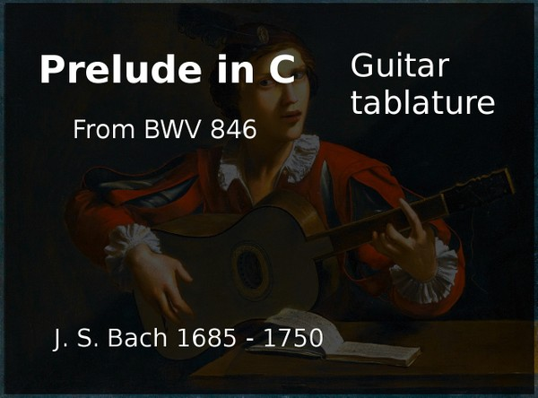 Prelude in C BWV 846 - J S Bach ( 1685 - 1750 ) - PDF Guitar tablature