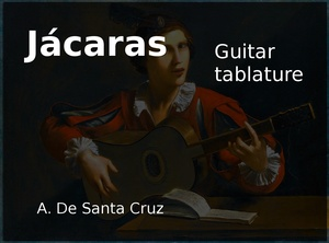 Jacaras (Antonio de Santa Cruz S. XVII) - Classical Guitar Tab