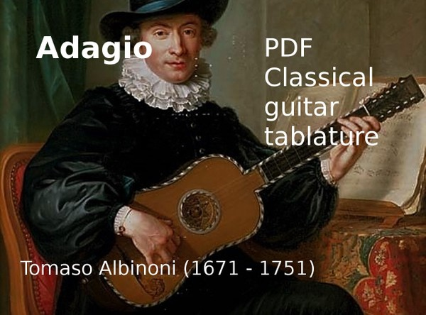 Adagio - Tomaso Albinoni ( 1671 - 1751 ) - PDF Guitar tab