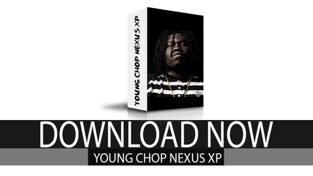 Official Young Chop Nexus Presets 2016