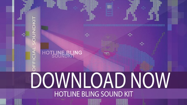 Official Hotline Bling Soundkit