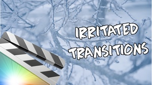 Irritated Transitions Pack - Final Cut Pro X