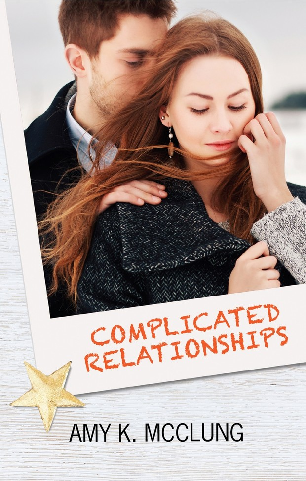 Epub Complicated Relationships by Amy K. McClung