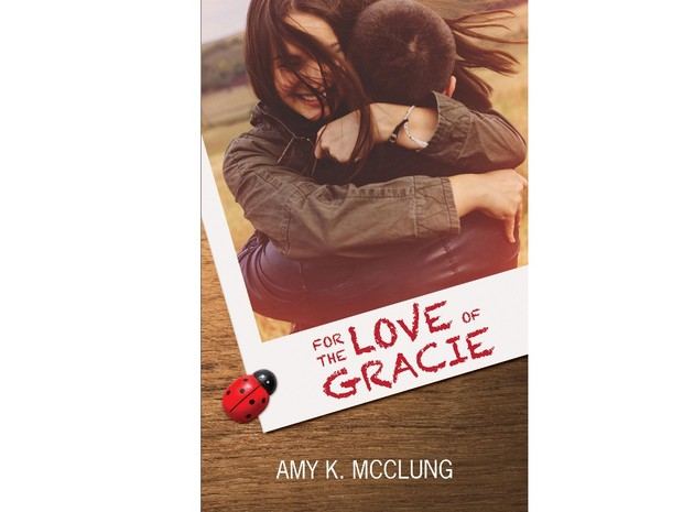 EPUB For the Love of Gracie by Amy K. McClung