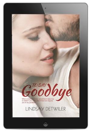 MOBI To Say Goodbye by Lindsay Detwiler