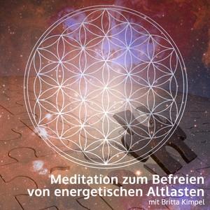 Meditation zum Befreien von energetischen Altlasten