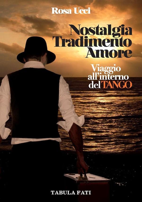 Nostalgia Tradimento Amore – Viaggio all'interno del Tango - epub