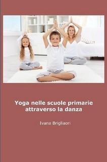 Yoga nelle scuole primarie attraverso la danza - mobi