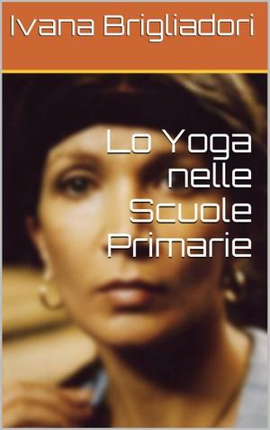 Lo Yoga nelle Scuole Primarie Attraverso la Danza - Kindle Mobi