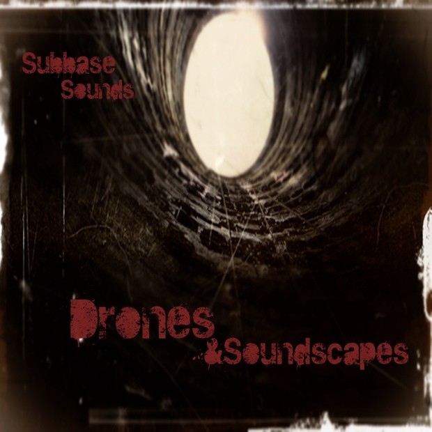 Subbase Sounds Presents Drones & Soundscapes Vol.1