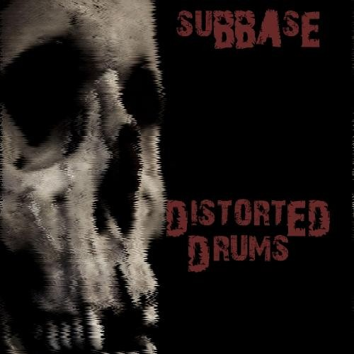 Subbase Presents Distorted Drums