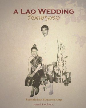 A Lao Wedding, wedding rites from ancient Laos