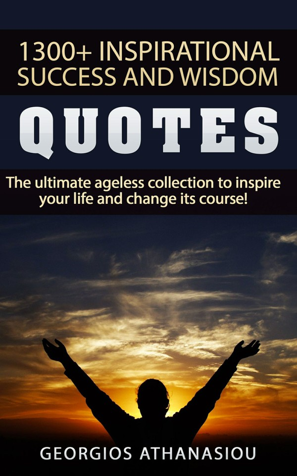 1300 + INSPIRATIONAL SUCCESS AND WISDOM QUOTES