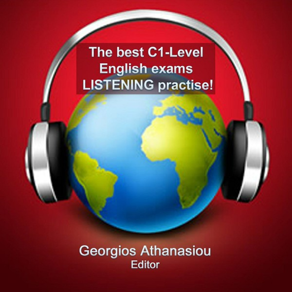 The best C1-Level English exams LISTENING practise!