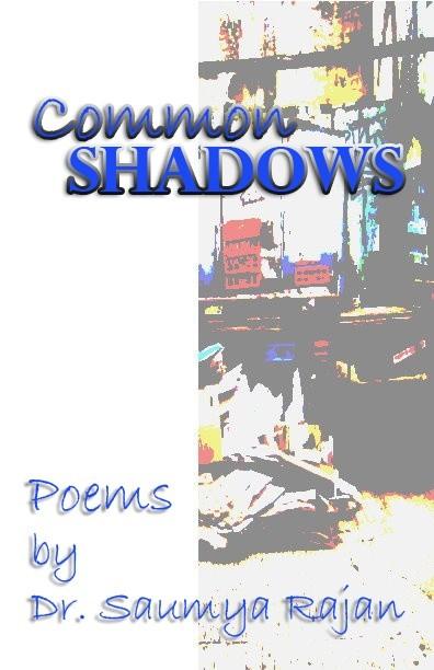 Common Shadows by Dr. Saumya Rajan
