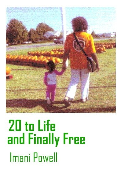 20 to Life and Finally Free by Imani Powell