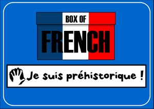 Box of French: Je suis préhistorique!