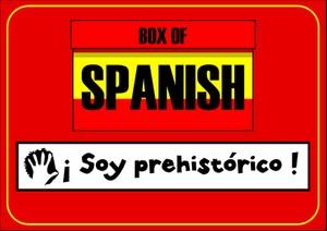 Box of Spanish: ¡Soy prehistórico!