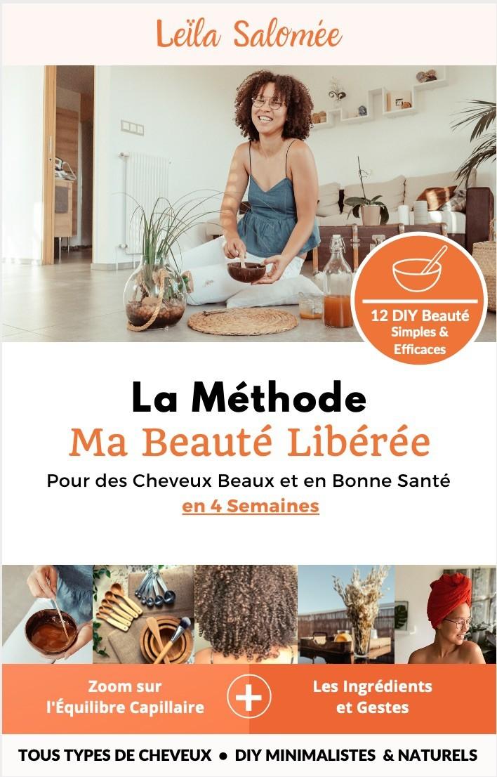 """Ebook - Méthode """"Ma Beauté Libérée"""" - Soins Naturels DIY pour avoir des beaux cheveux"""