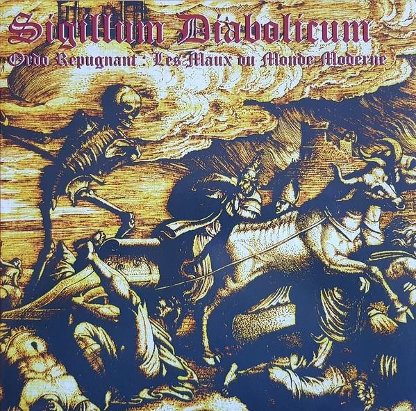 SIGILLUM DIABOLICUM - Ordo Repugnant : Les Maux du Monde Moderne [LP]