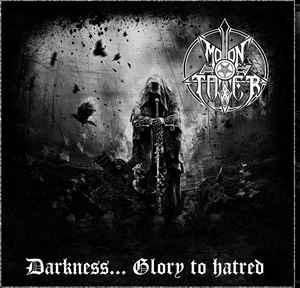 MOONTOWER – Darkness... Glory To Hatred [LP]