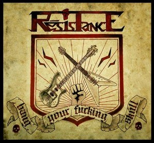 RESISTANCE - Bang Your Fucking Skull [LP]