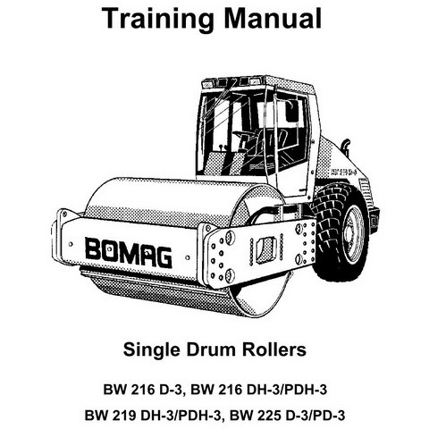 Bomag BW 216 D-3/DH-3/PDH-3, BW 219 DH-3/PDH-3, BW 225 D-3/PD-3 Single Drum Rollers Service Training