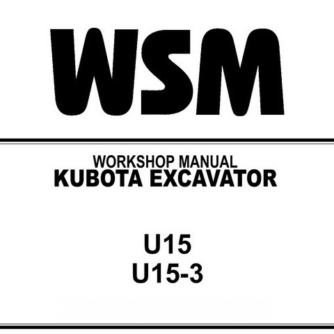Kubota U15, U15-3 Excavator Service Repair Workshop Manual