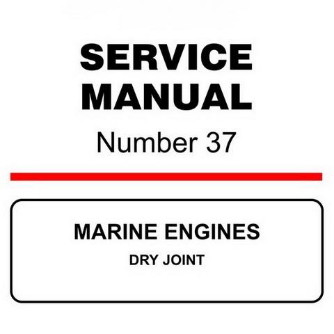 Mercury Marine MerCruiser Service Manual #37 MARINE ENGINES DRY JOINT